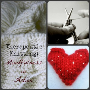 Therapeutic Knitting Mindfulness in action